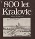 800 let Kralovic (Dějiny a současnost města)