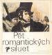 Pět romantických siluet (Poezie francouzského romantismu)