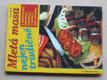 Mletá masa nejen tradičně s těstovinami, zeleninou, brambory, v těstech, jako minutky (2003)