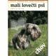 Malí lovečtí psi: chov a výcvik