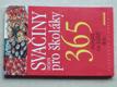Svačiny nejen pro školáky - 365 receptů na každý den (2002)