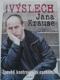 Výslech Jana Krause - Zpověď kontroverzní osobnosti