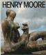 Henry Moore (Plastiky a myšlenky kolem nich)