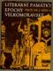 Literární památky epochy velkomoravské (863 - 885)