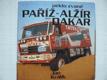 Peklo zvané Paříž-Alžír Dakar