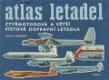 Čtyřmotorová a větší pístová dopravní letadla - Atlas letadel