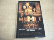 Mumie se vrací. Návraty nemusí být vždy příj