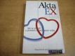 Akta EX. Jak se rozejít a postavit se na vla