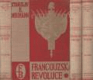 Francouzská revoluce I–III - Populární dějiny bojů francouzské společnosti na sklonku 18. století