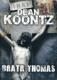 Koontz, Dean: BRATR THOMAS
