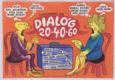 Dialóg 20-40-60 (Československý film; hrají: J. Szcserbic, J. Holý, J-P. Léaud, J. Króner, L. Hermanová, V. Strnisková, režie: J. Skolimowski, P. Solan, Z. Brynych)