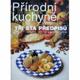 Přírodní kuchyně (Téměř tři sta předpisů chutné, .