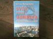 Svět zvaný Amerika - O volbách a nejen o nich