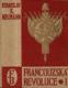 Francouzská revoluce - populární dějiny bojů francouzské společnosti na sklonku 18.století, díl I. - Zápas s královstvím