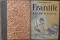 Frantík, kladivo a spol. - 1943