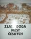 Zlatá doba českých měst (2)