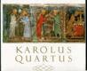 Karolus Quartus (Sborník vědeckých prací o době, osobnosti a díle českého krále a římského císaře Karla IV.)