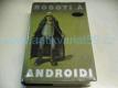 Roboti a androidi. Vědeckofantastické povídky