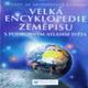 Velká encyklopedie zeměpisu s podrobným atlasem...