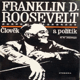 Franklin D. Roosevelt- Člověk a politik