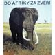 Do Afriky za zvěří