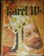 Karel IV.  Život a dílo 1316-1378
