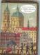 O tobě, Praho (Dějiny města)