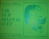TAK BŮH MILOVAL SVĚT - II-III.část