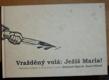 Vražděný volá: Ježíš Maria!, Kriminální příběhy ze staré Prahy a okolí