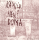 Kamila není doma*
