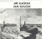 Jiří Kašpar - sochy/ Jan Souček - obrazy, grafika *