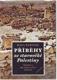 Příběhy ze starověké Palestiny. Tradice, archeologie, dějiny.