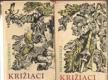 Križiaci I., II. (komplet v dvoch knihách)