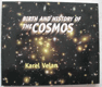 Birth and History of the Cosmos