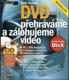 DVD přehráváme a zálohujeme video