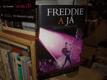 Freddie a já