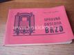 SPRÁVNÁ OBSLUHA BRZD - VOZY ČSD 1967