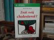 Znáš svůj cholesterol?