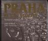 Praha 19. a 20. století. Technické proměny