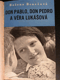 Don Pablo,Don Pedro a Věra Lukášová