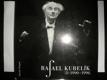 Rafael Kubelík v Praze 1990-1996