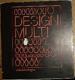 Design Multi, Všední den designu