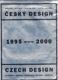 Český design 1995-2000, nábytek, svítidla, věci na stůl, textil, výrobky
