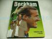 David Beckham. Fotbalový bůh z Anglie