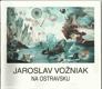 Jaroslav Vožniak na Ostravsku
