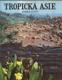 Tropická Asie - země a život