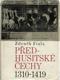 Předhusitské Čechy 1310  -  1419