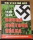 Na vlastní oči 1939-1945 Druhá světová válka, Kompletní válečné události a jejich následky