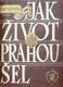 Jak život Prahou šel