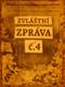 Zvláštní zpráva č.4 - Tajné ! J. Hanzelka, M. Zikmund